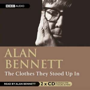 The Clothes They Stood Up In de Alan Bennett