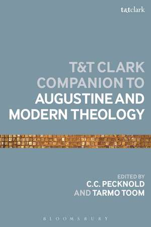 The T&T Clark Companion to Augustine and Modern Theology de C.C. Pecknold