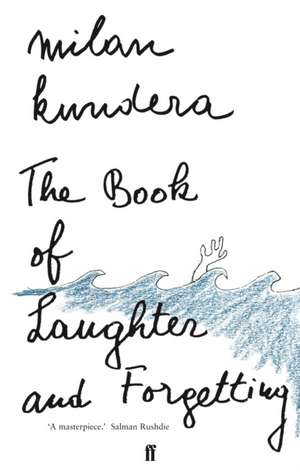 The Book of Laughter and Forgetting de Milan Kundera