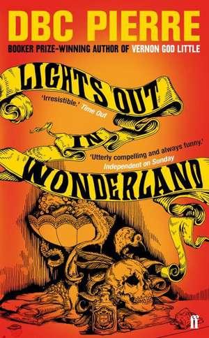 Lights Out in Wonderland de D. B. C. Pierre