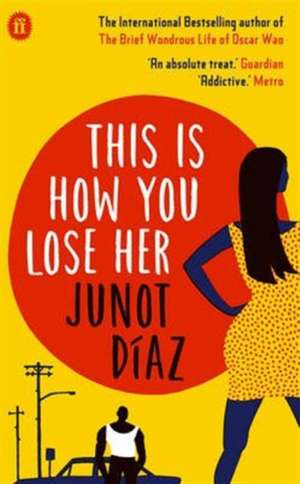 This Is How You Lose Her de Junot Diaz
