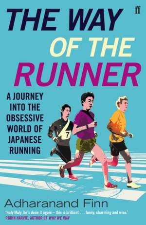 The Way of the Runner de Adharanand Finn