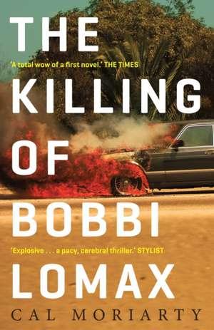 The Killing of Bobbi Lomax de Cal Moriarty