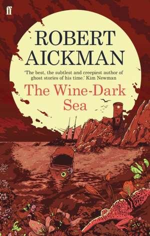 The Wine-Dark Sea de Robert Aickman