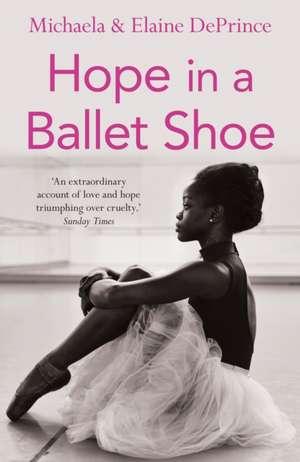 Hope in a Ballet Shoe de Michaela DePrince