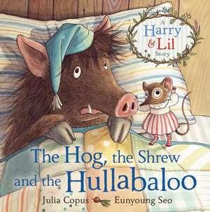 The Hog, the Shrew and the Hullabaloo