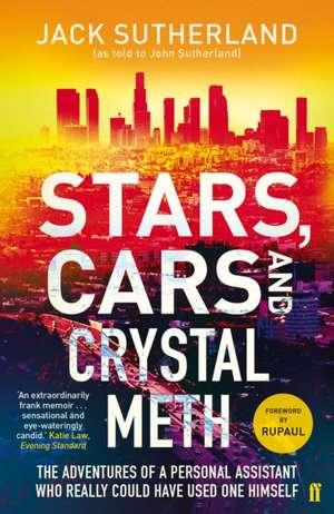 Stars, Cars and Crystal Meth de Jack Sutherland