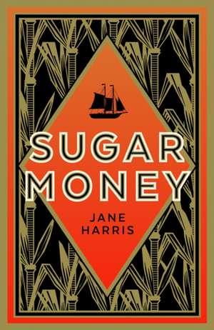 Harris, J: Sugar Money imagine