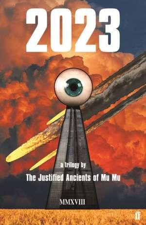 2023 de The Justified Ancients of Mu Mu