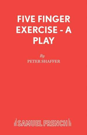 Five Finger Exercise - A Play de Peter Shaffer