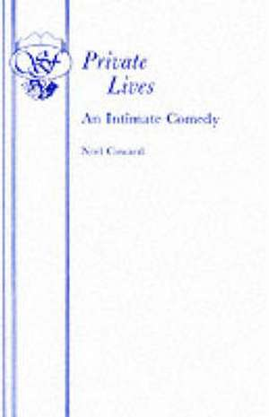 Private Lives - An Intimate Comedy:  A Play de Noël Coward