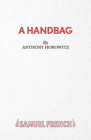 A Handbag de Anthony Horowitz