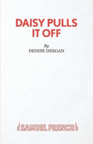 Daisy Pulls It Off de Denise Deegan