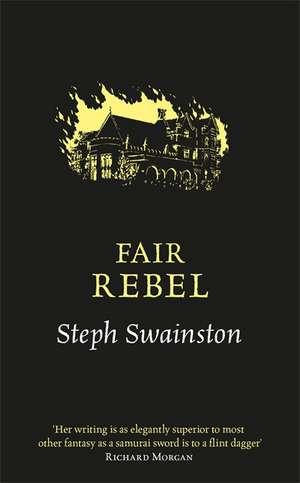 Fair Rebel de Steph Swainston