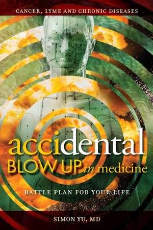 AcciDental Blow Up in Medicine de Simon Yu