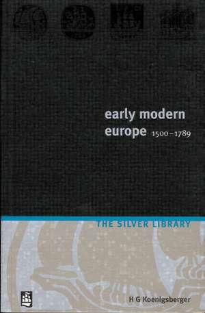 Early Modern Europe 1500-1789 de  Keonig