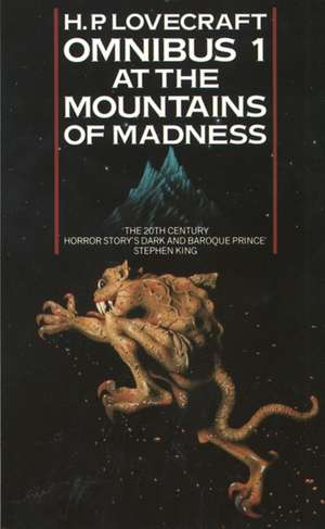 The H. P. Lovecraft Omnibus 1. At the Mountains of Madness and other Novels of Terror
