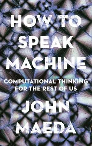 How to Speak Machine de John Maeda