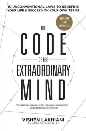 The Code of the Extraordinary Mind de Vishen Lakhiani