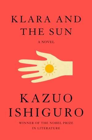 Klara and the Sun de Kazuo Ishiguro