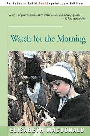 Watch for the Morning de Elisabeth MacDonald