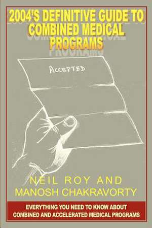 2004's Definitive Guide to Combined Medical Programs de Neil Roy