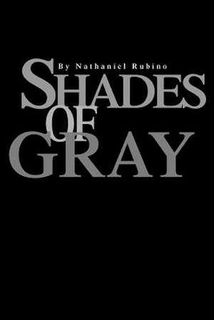 Shades of Gray de Nathaniel Rubino