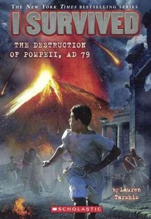 I Survived the Destruction of Pompeii, 79 A.D. de Lauren Tarshis
