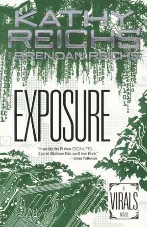 Exposure:  A Virals Novel de Kathy Reichs
