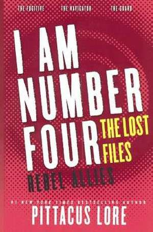 I Am Number Four:  Rebel Allies de Pittacus Lore