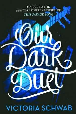 Our Dark Duet de Victoria Schwab