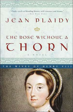 The Rose Without a Thorn de Jean Plaidy