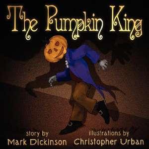 The Pumpkin King de Mark Dickinson