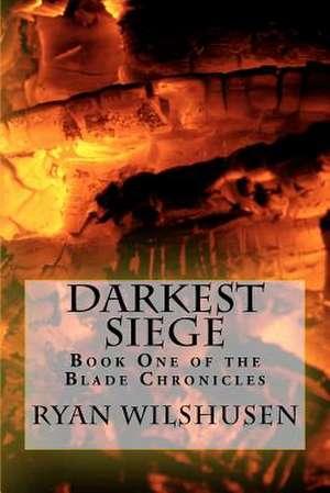 Darkest Siege de Ryan Wilshusen