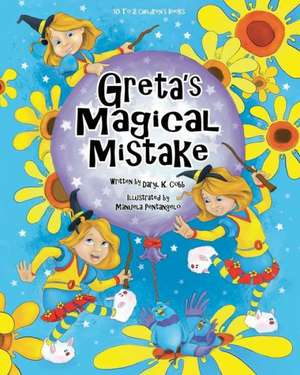 Greta's Magical Mistake:  Your Complete Transformational Guide to Health, Heal de Daryl K. Cobb