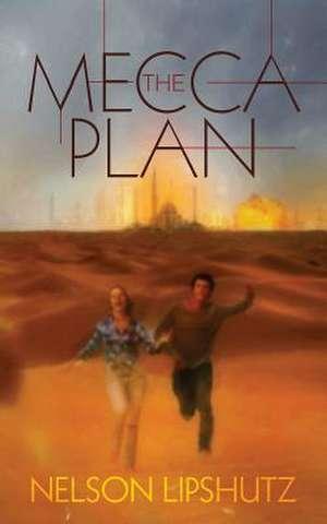 The Mecca Plan de Nelson Lipshutz