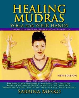 Healing Mudras de Sabrina Mesko