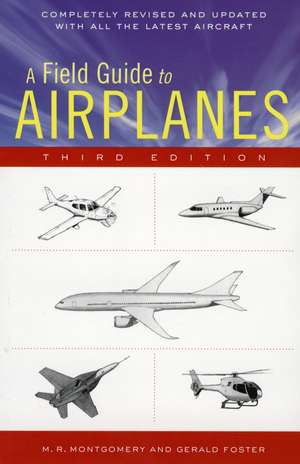 A Field Guide to Airplanes, Third Edition de Gerald L. Foster