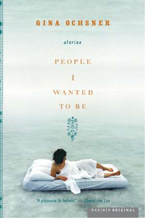People I Wanted to Be de Gina Ochsner