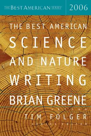 The Best American Science and Nature Writing 2006 de Brian Greene