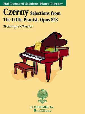 Czerny - Selections from the Little Pianist, Opus 823:  Technique Classics Series Hal Leonard Student Piano Library de Carl Czerny