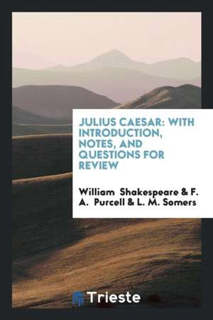 Julius Caesar: With Introduction, Notes, and Questions for Review de William Shakespeare