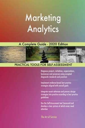 Marketing Analytics A Complete Guide - 2020 Edition de Gerardus Blokdyk