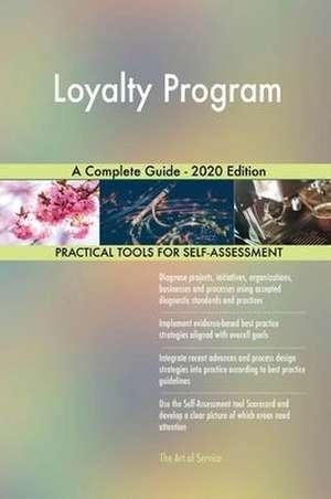 Loyalty Program A Complete Guide - 2020 Edition de Gerardus Blokdyk