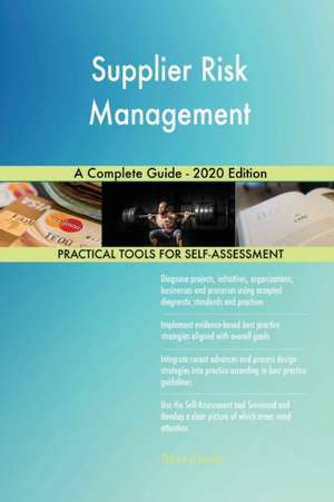 Supplier Risk Management A Complete Guide - 2020 Edition de Gerardus Blokdyk