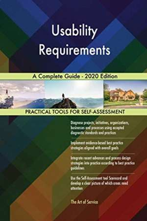 Usability Requirements A Complete Guide - 2020 Edition de Gerardus Blokdyk