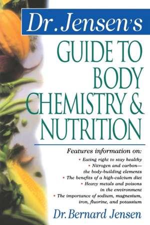 Dr. Jensen's Guide to Body Chemistry & Nutrition de Bernard Jensen