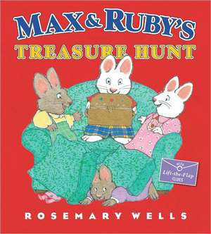 Max and Ruby's Treasure Hunt de Rosemary Wells