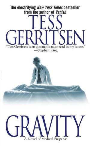 Gravity de Tess Gerritsen