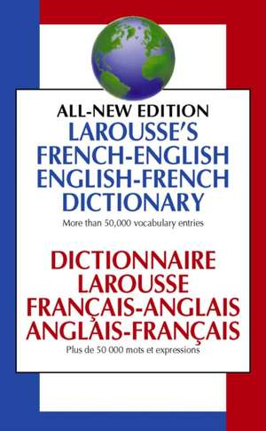 Larousse's French-English, English-French Dictionary:  Dictionnaire Larousse Francais-Anglais, Anglais-Francais de  Larousse Bilingual Dictionaries
